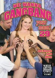 We Wanna Gangbang Your Mom 29
