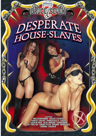 Desperate House Slaves Rr